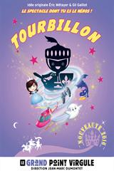 Tourbillon, le spectacle dont tu es le héros !