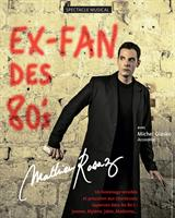 Mathieu Rosaz - Ex-Fan des 80's