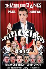 Paul Dureau - Politic Circus jusqu'à 33% de réduction
