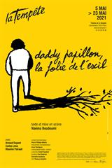 Daddy papillon, la folie de l'exil jusqu'à 22% de réduction