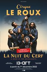 Cirque Le Roux - La nuit du cerf - A Deer in the Headlights jusqu'à 21% de réduction