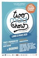 Two Mad Show (FUP) jusqu'à 37% de réduction