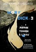 Moby Dick, 3e volet - Pippin tombe à l'eau